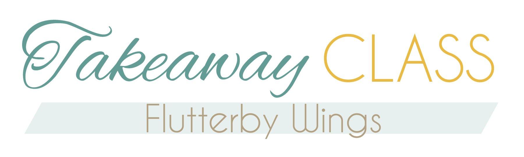Takeaway Class Flutterby Wings