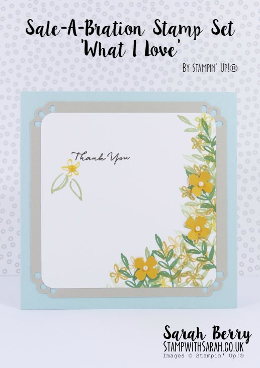 Thank you card made with What I Love stamp set from Sale-A-Bration 2016 #sabfarewell2016 #stampinup #stampwithsarah